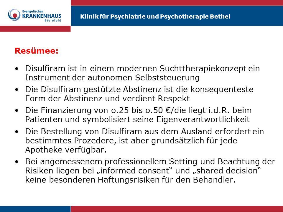 Klinik für Psychiatrie und Psychotherapie Bethel Resümee: Disulfiram ist in einem modernen Suchttherapiekonzept ein Instrument der autonomen Selbstste