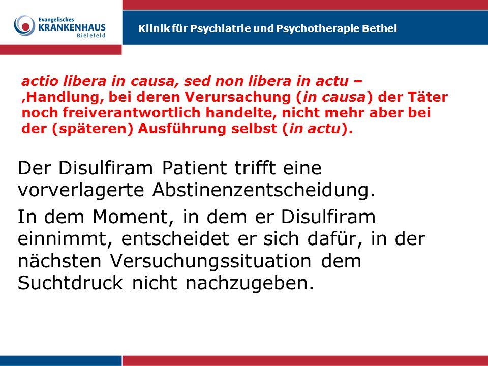 Klinik für Psychiatrie und Psychotherapie Bethel actio libera in causa, sed non libera in actu – Handlung, bei deren Verursachung (in causa) der Täter