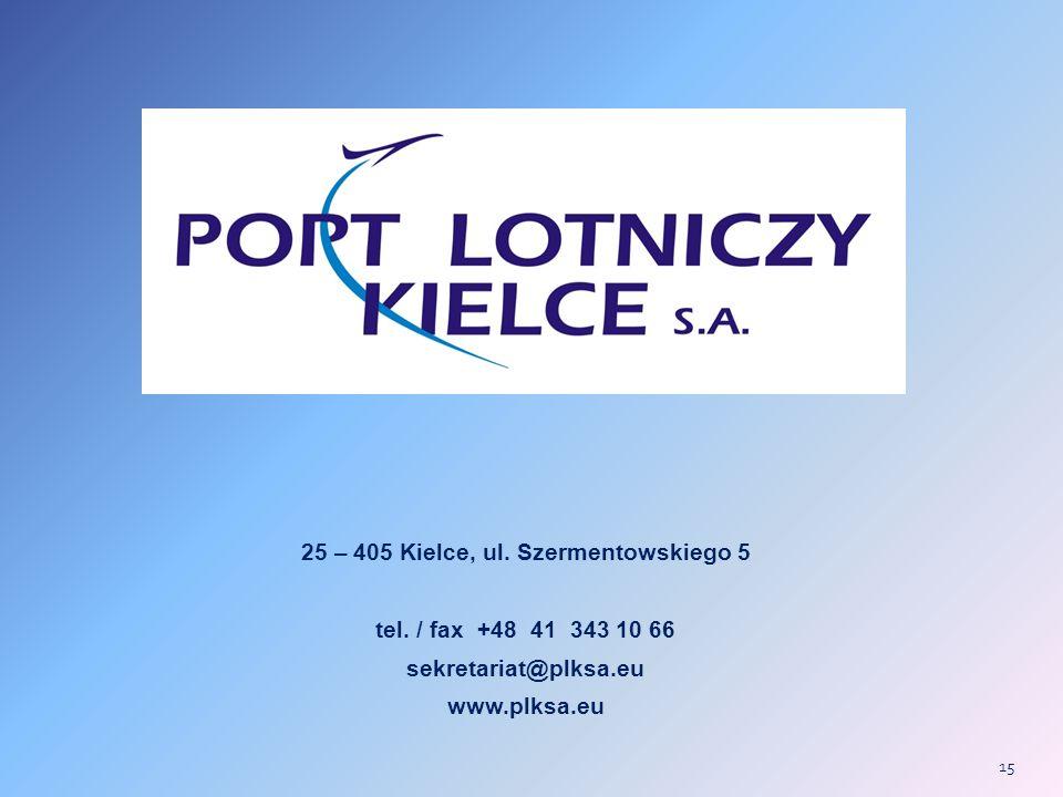 25 – 405 Kielce, ul. Szermentowskiego 5 tel. / fax +48 41 343 10 66 sekretariat@plksa.eu www.plksa.eu 15