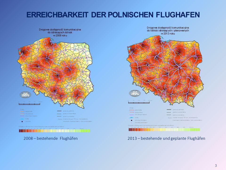 3 ERREICHBARKEIT DER POLNISCHEN FLUGHAFEN 2008 – bestehende Flughäfen2013 – bestehende und geplante Flughäfen