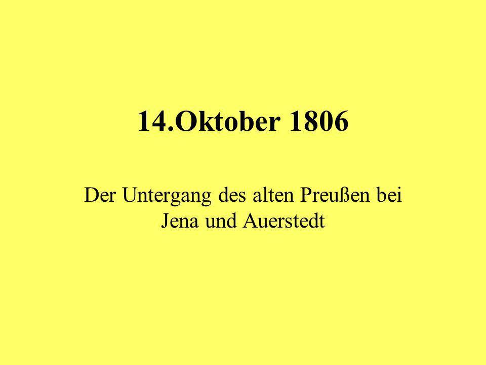 14.Oktober 1806 Der Untergang des alten Preußen bei Jena und Auerstedt