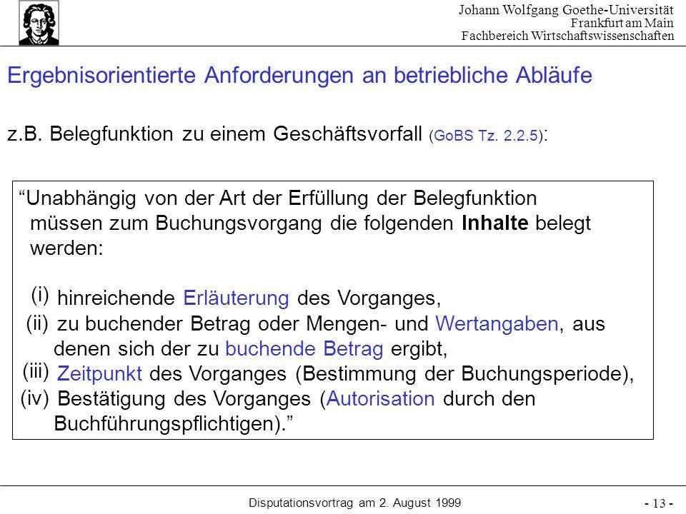 Johann Wolfgang Goethe-Universität Frankfurt am Main Fachbereich Wirtschaftswissenschaften Disputationsvortrag am 2. August 1999 - 13 - Unabhängig von