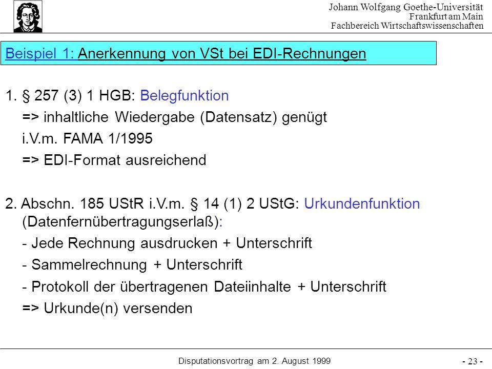 Johann Wolfgang Goethe-Universität Frankfurt am Main Fachbereich Wirtschaftswissenschaften Disputationsvortrag am 2. August 1999 - 23 - Beispiel 1: An