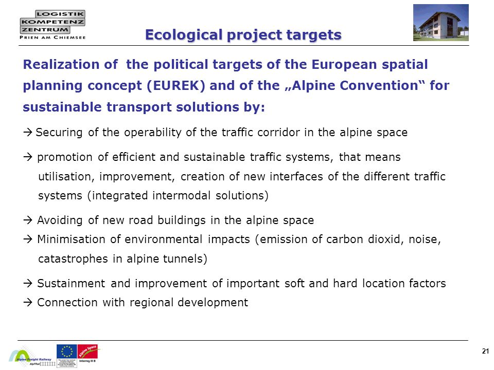 21 Realization of the political targets of the European spatial planning concept (EUREK) and of the Alpine Convention for sustainable transport soluti