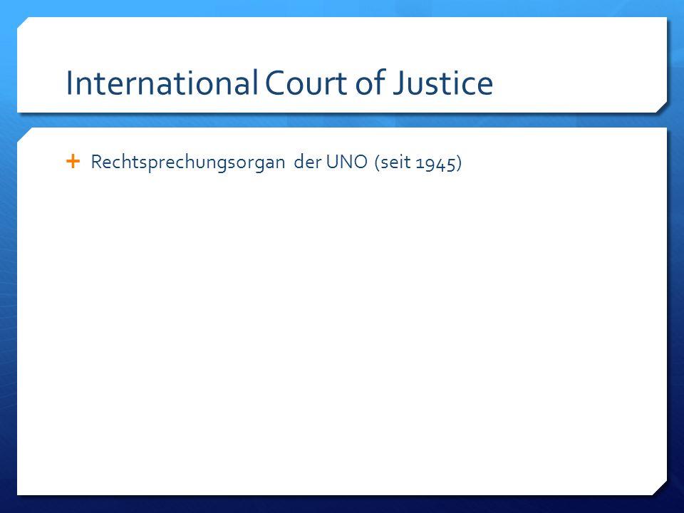 Rechtsprechungsorgan der UNO (seit 1945)