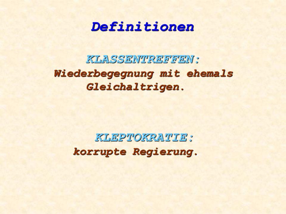 Definitionen GESANGSQUARTETT: Vokalistenensemble aus vier Personen. von denen jede glaubt, daß die anderen drei nicht singen können HEUCHLER: ein Mens