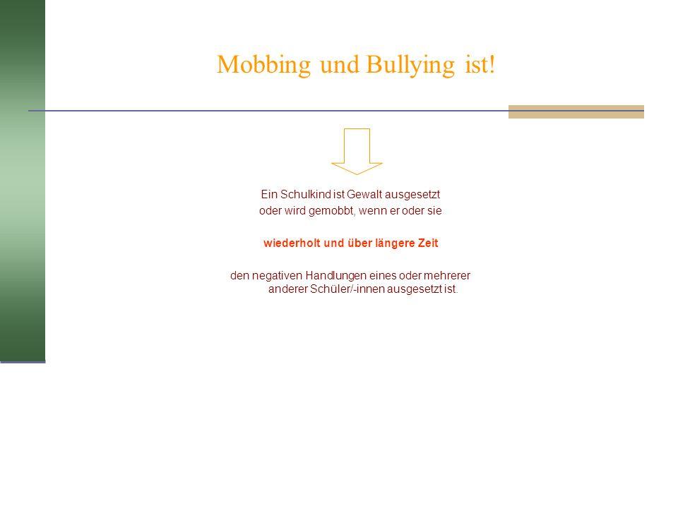 Mobbing und Bullying ist! Ein Schulkind ist Gewalt ausgesetzt oder wird gemobbt, wenn er oder sie wiederholt und über längere Zeit den negativen Handl