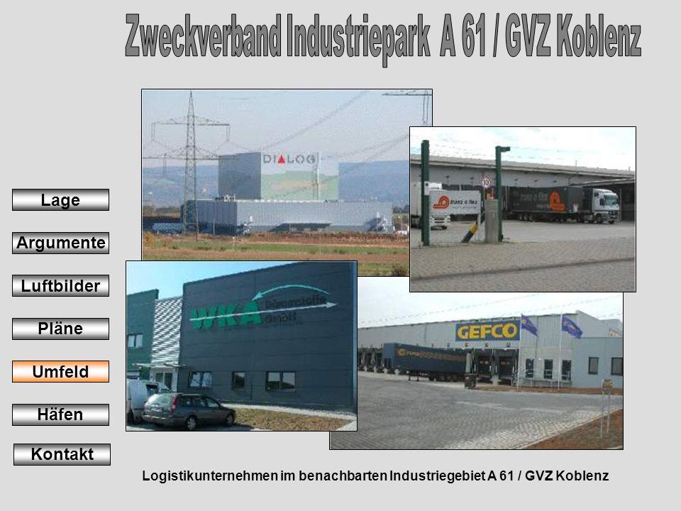 Logistikunternehmen im benachbarten Industriegebiet A 61 / GVZ Koblenz Lage Argumente Luftbilder Pläne Umfeld Häfen Kontakt