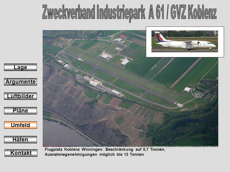 Flugplatz Koblenz Winningen: Beschränkung auf 5,7 Tonnen, Ausnahmegenehmigungen möglich bis 13 Tonnen Lage Argumente Luftbilder Pläne Umfeld Häfen Kon
