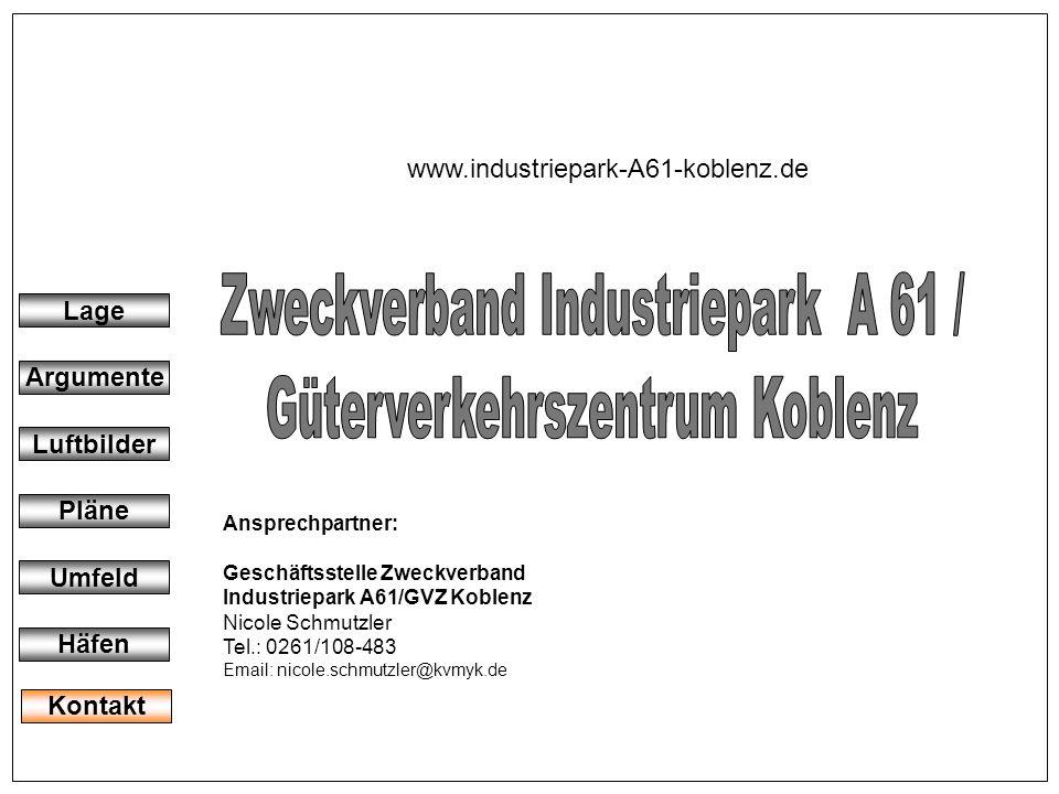 Ansprechpartner: Geschäftsstelle Zweckverband Industriepark A61/GVZ Koblenz Nicole Schmutzler Tel.: 0261/108-483 Email: nicole.schmutzler@kvmyk.de www
