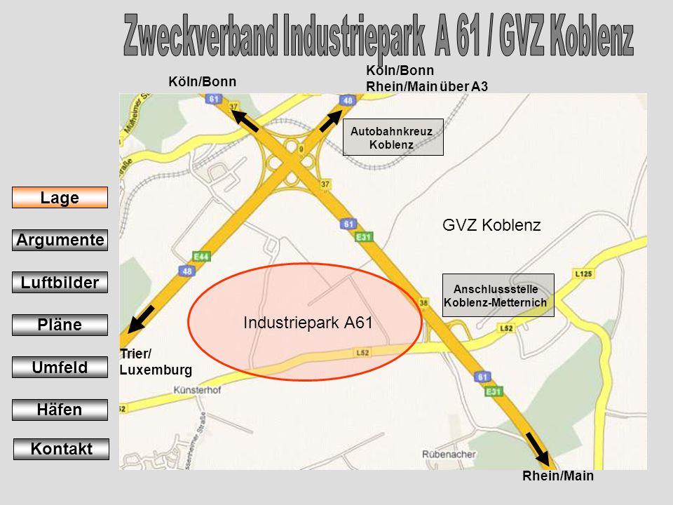 Anschlussstelle Koblenz-Metternich Autobahnkreuz Koblenz GVZ Koblenz Industriepark A61 Rhein/Main Trier/ Luxemburg Köln/Bonn Rhein/Main über A3 Lage A