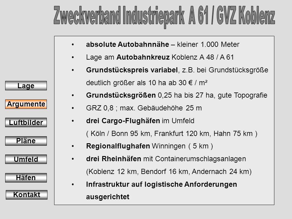 absolute Autobahnnähe – kleiner 1.000 Meter Lage am Autobahnkreuz Koblenz A 48 / A 61 Grundstückspreis variabel, z.B. bei Grundstücksgröße deutlich gr