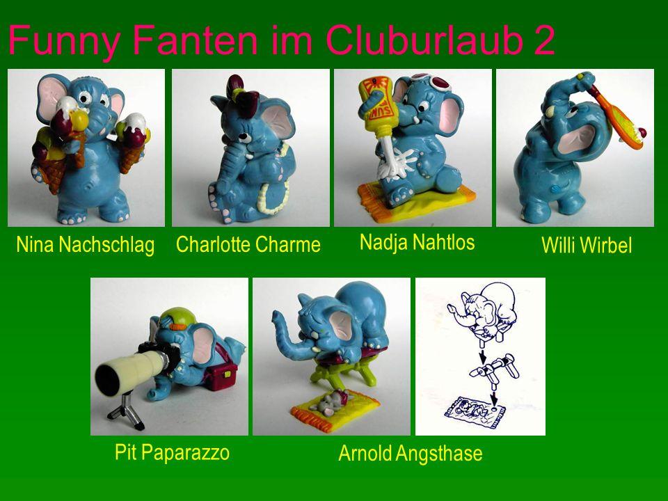 Funny Fanten im Cluburlaub 2 Charlotte CharmeNina Nachschlag Willi Wirbel Nadja Nahtlos Arnold Angsthase Pit Paparazzo