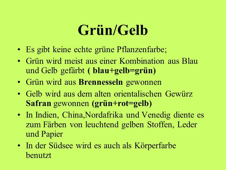 Grün/Gelb Es gibt keine echte grüne Pflanzenfarbe; Grün wird meist aus einer Kombination aus Blau und Gelb gefärbt ( blau+gelb=grün) Grün wird aus Bre
