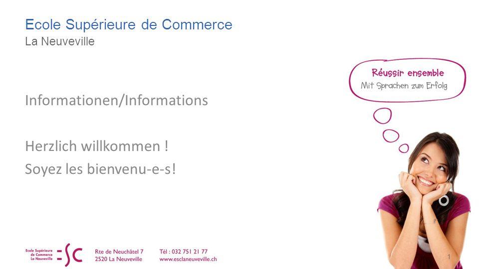 Ecole Supérieure de Commerce La Neuveville 1 Informationen/Informations Herzlich willkommen .