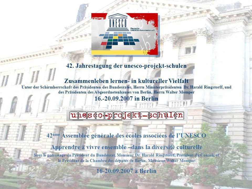 42. Jahrestagung der unesco-projekt-schulen Zusammenleben lernen- in kultureller Vielfalt Unter der Schirmherrschaft des Präsidenten des Bundesrates,
