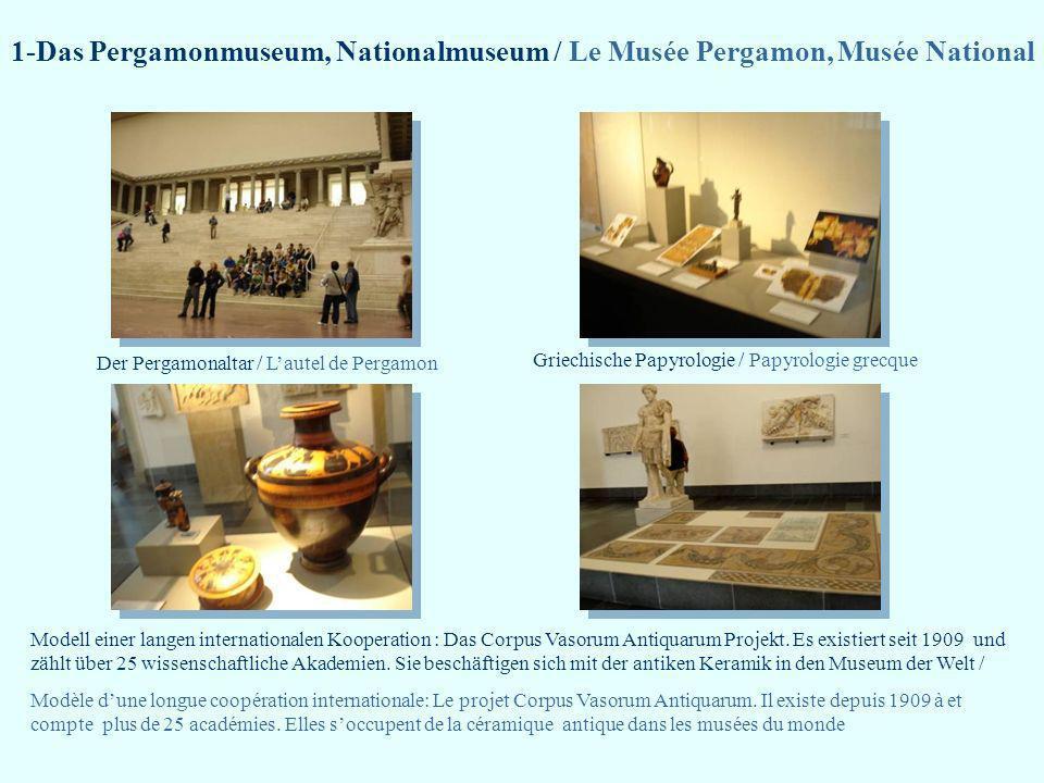 1-Das Pergamonmuseum, Nationalmuseum / Le Musée Pergamon, Musée National Der Pergamonaltar / Lautel de Pergamon Griechische Papyrologie / Papyrologie