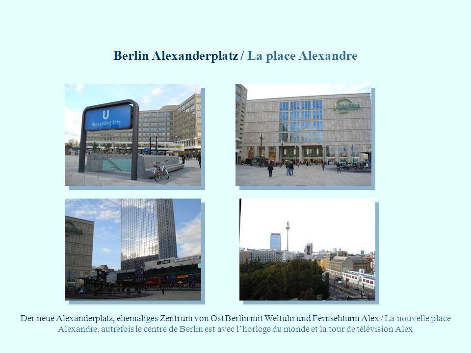 Berlin Alexanderplatz / La place Alexandre Der neue Alexanderplatz, ehemaliges Zentrum von Ost Berlin mit Weltuhr und Fernsehturm Alex / La nouvelle p