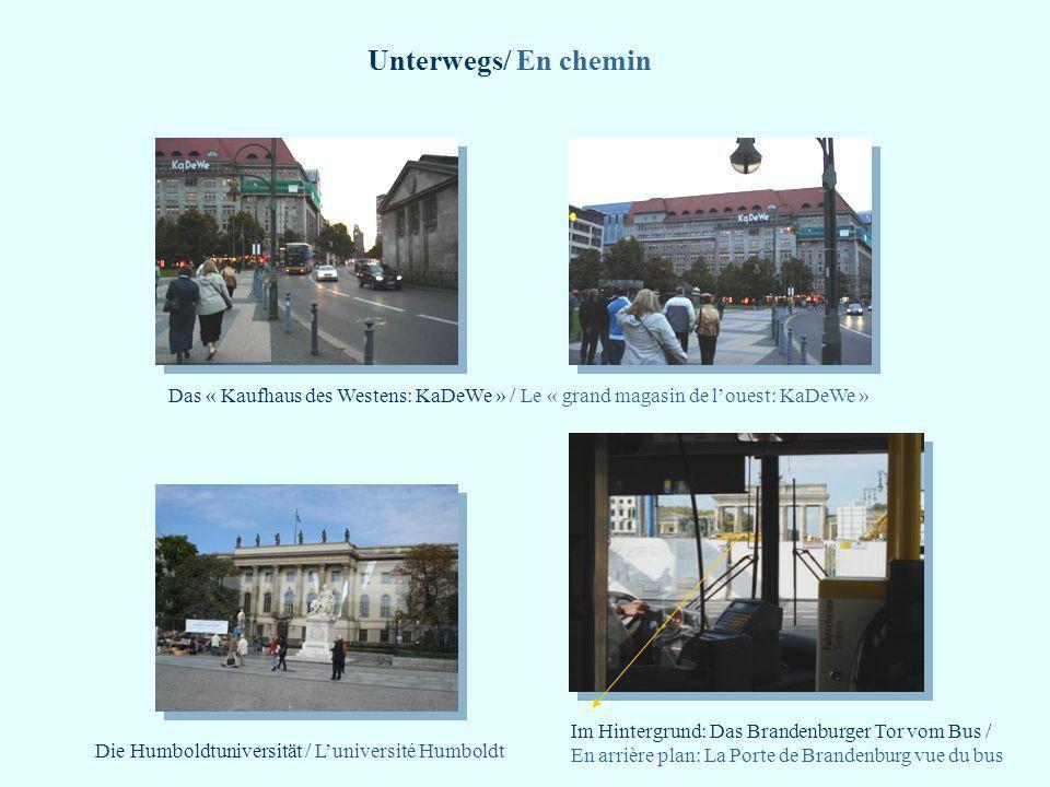 Unterwegs/ En chemin Im Hintergrund: Das Brandenburger Tor vom Bus / En arrière plan: La Porte de Brandenburg vue du bus Das « Kaufhaus des Westens: K
