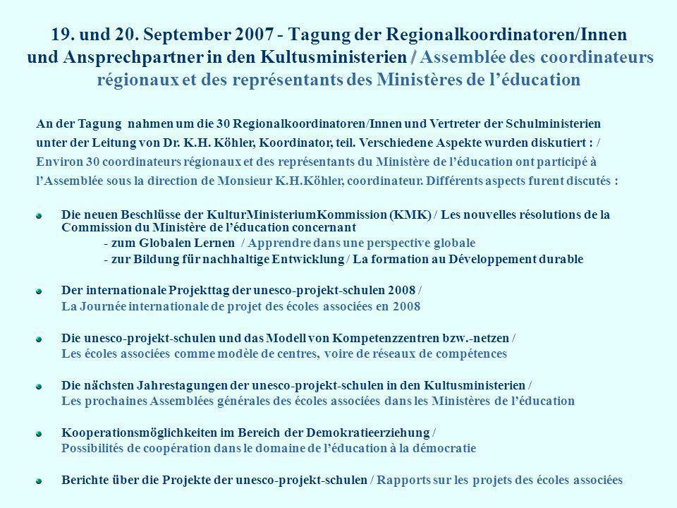 / 19. und 20. September 2007 - Tagung der Regionalkoordinatoren/Innen und Ansprechpartner in den Kultusministerien / Assemblée des coordinateurs régio