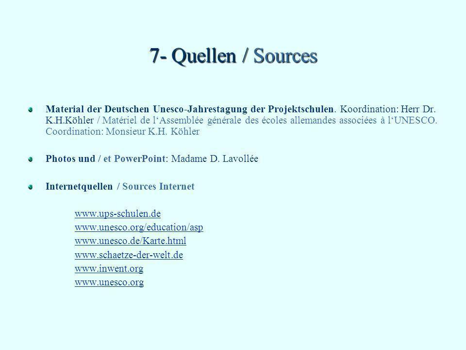 7- Quellen / Sources Material der Deutschen Unesco-Jahrestagung der Projektschulen. Koordination: Herr Dr. K.H.Köhler / Matériel de lAssemblée général