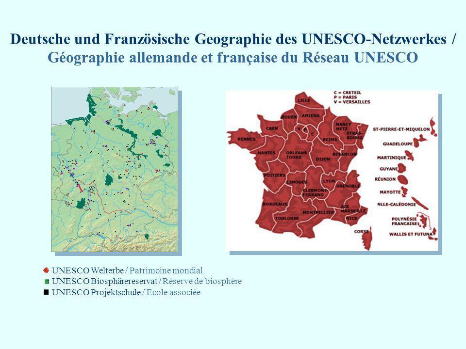 Deutsche und Französische Geographie des UNESCO-Netzwerkes / Géographie allemande et française du Réseau UNESCO UNESCO Welterbe / Patrimoine mondial U