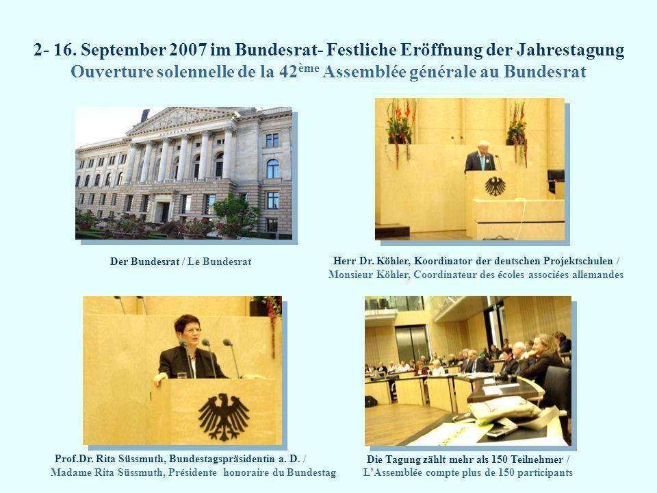 2- 16. September 2007 im Bundesrat- Festliche Eröffnung der Jahrestagung Ouverture solennelle de la 42 ème Assemblée générale au Bundesrat Prof.Dr. Ri