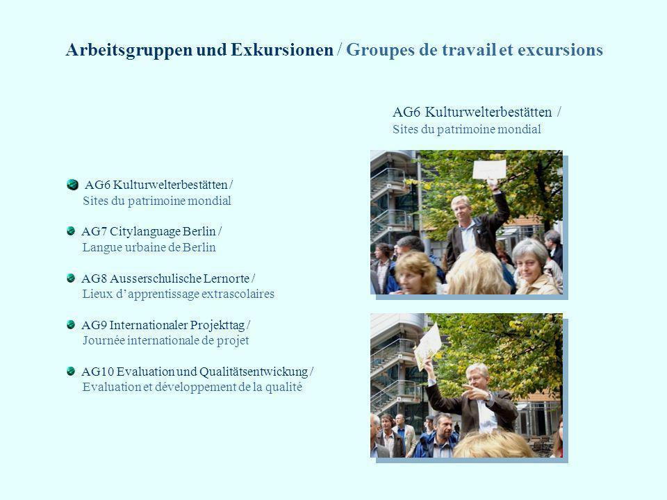 Arbeitsgruppen und Exkursionen / Groupes de travail et excursions AG6 Kulturwelterbestätten / Sites du patrimoine mondial AG6 Kulturwelterbestätten /