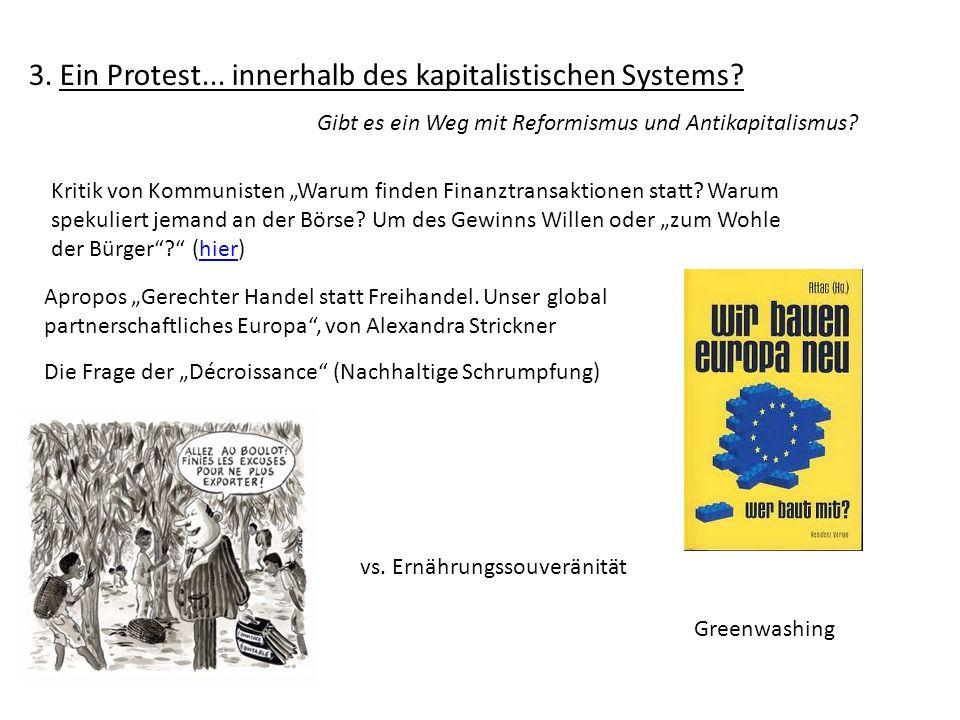3.Ein Protest... innerhalb des kapitalistischen Systems.