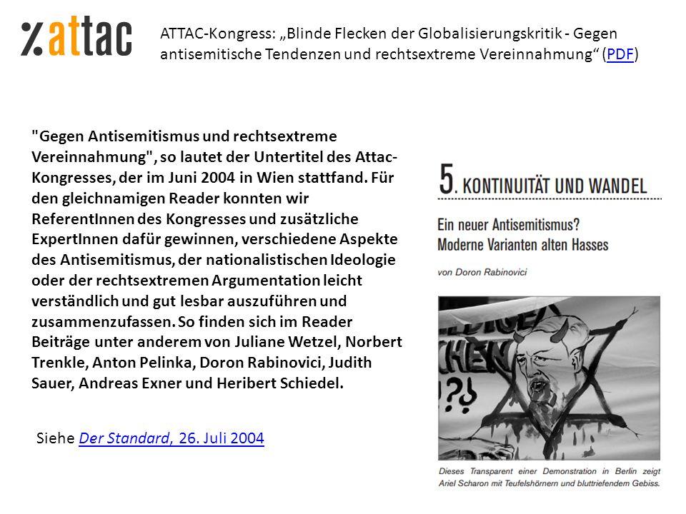 Gegen Antisemitismus und rechtsextreme Vereinnahmung , so lautet der Untertitel des Attac- Kongresses, der im Juni 2004 in Wien stattfand.