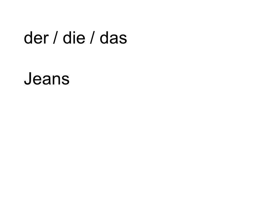 der / die / das Jeans