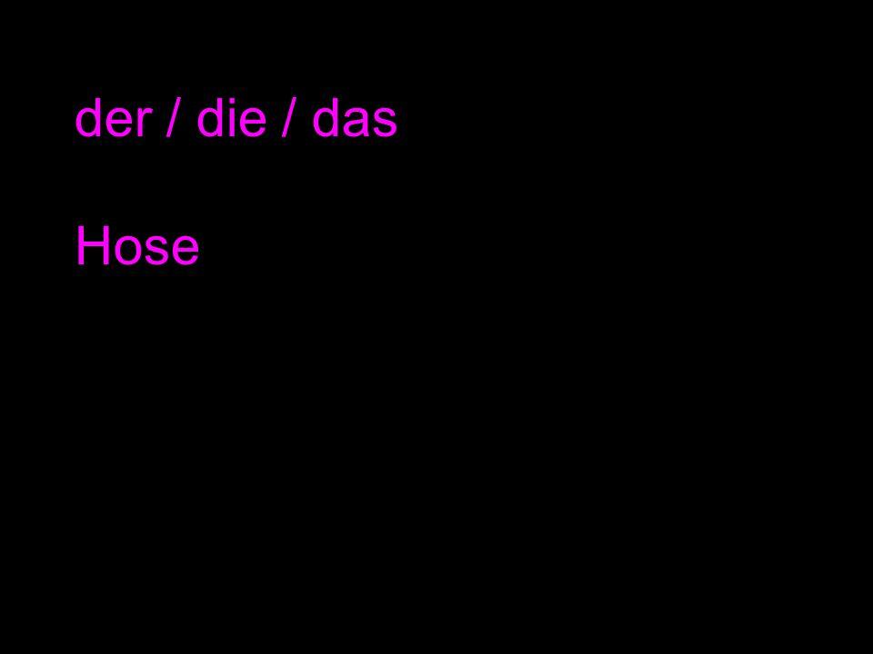 der / die / das Hose
