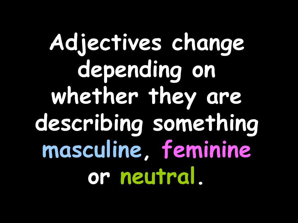 Add -es to adjectives describing neutral nouns