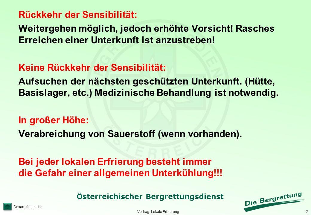 7 Österreichischer Bergrettungsdienst Gesamtübersicht Vortrag: Lokale Erfrierung Rückkehr der Sensibilität: Weitergehen möglich, jedoch erhöhte Vorsic