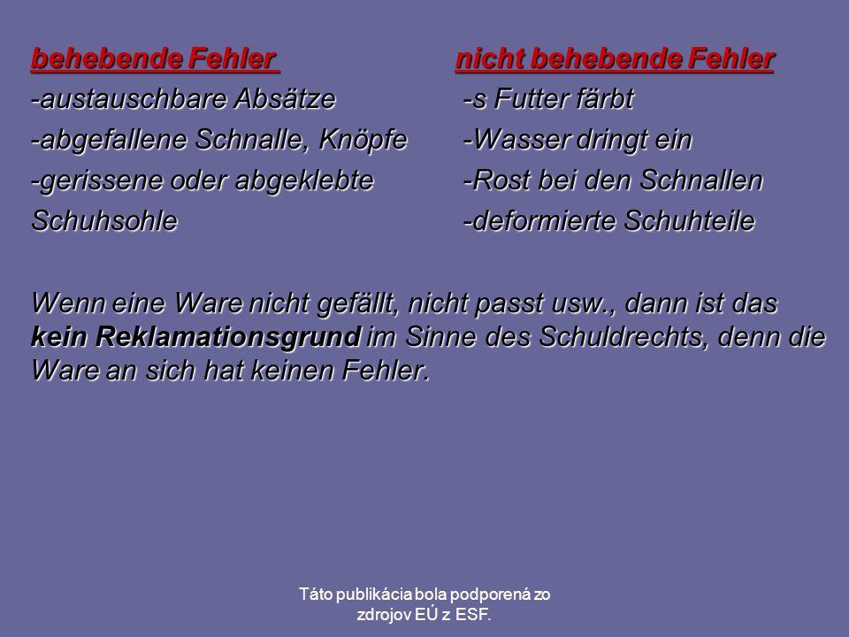 Táto publikácia bola podporená zo zdrojov EÚ z ESF. behebende Fehler nicht behebende Fehler -austauschbare Absätze -s Futter färbt -abgefallene Schnal