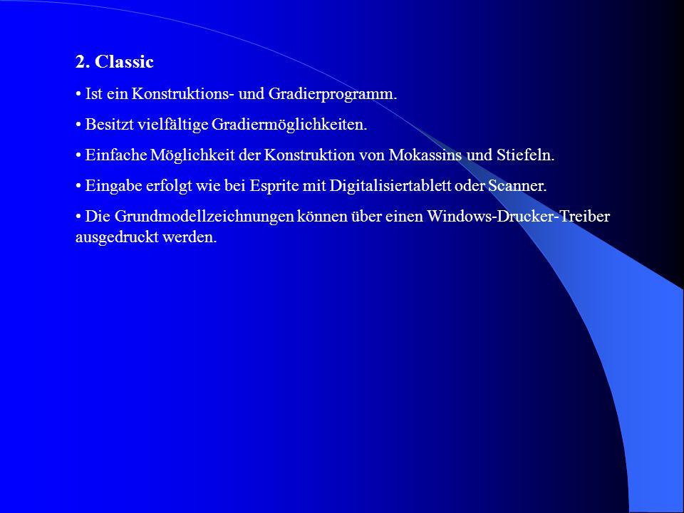 Programme: 1.Esprite Ist ein 2D-Gradierprogramm, welches ein schnelles und einfaches Gradieren der Teile ermöglicht.
