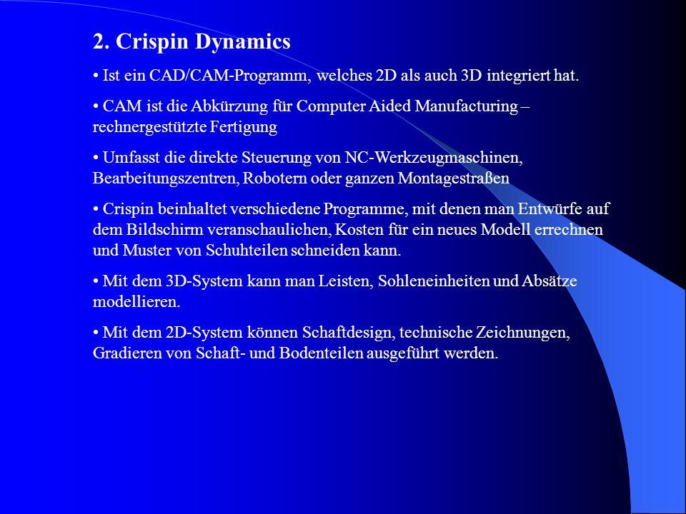 2.Crispin Dynamics Ist ein CAD/CAM-Programm, welches 2D als auch 3D integriert hat.