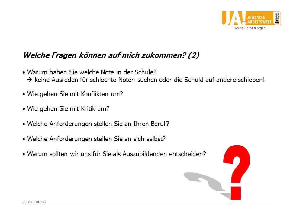 Welche Fragen können auf mich zukommen? (2) Warum haben Sie welche Note in der Schule? keine Ausreden für schlechte Noten suchen oder die Schuld auf a