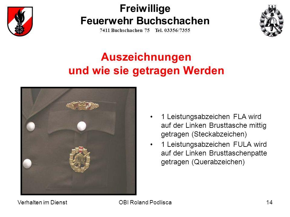 Auszeichnungen und wie sie getragen Werden 1 Leistungsabzeichen FLA wird auf der Linken Brusttasche mittig getragen (Steckabzeichen) 1 Leistungsabzeic