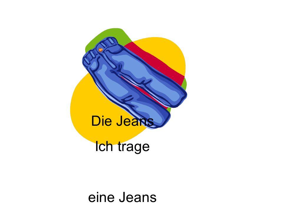 Die Jeans Ich trage eine Jeans