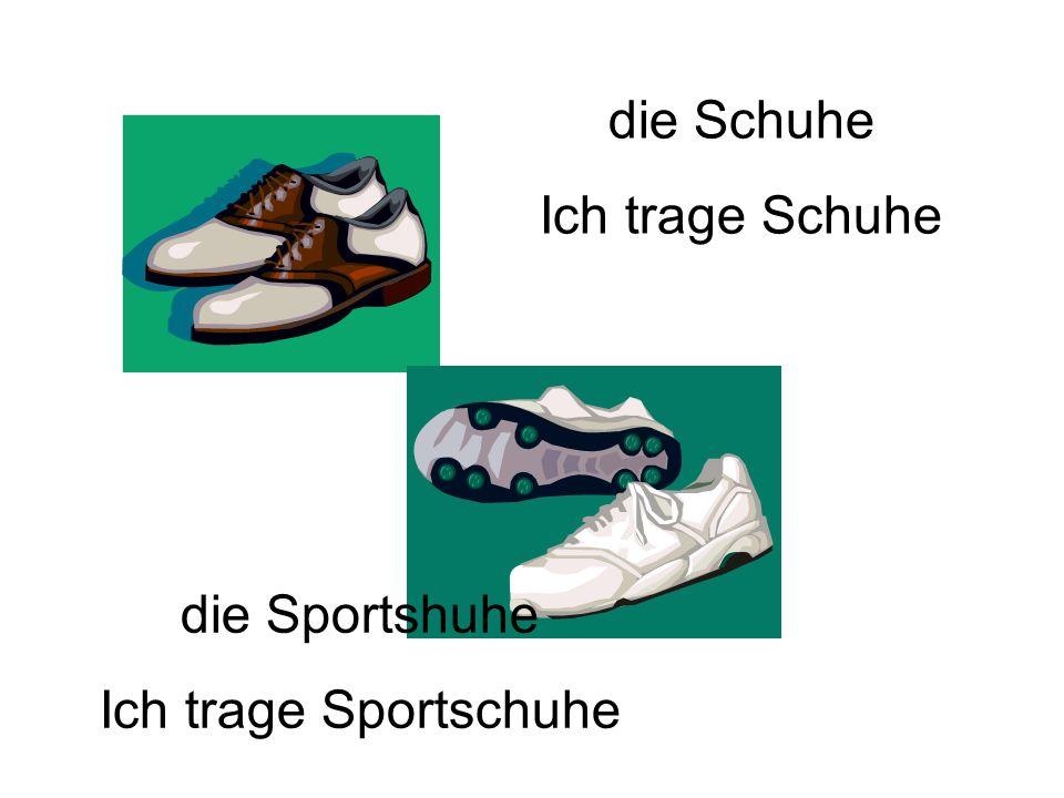 die Schuhe Ich trage Schuhe die Sportshuhe Ich trage Sportschuhe