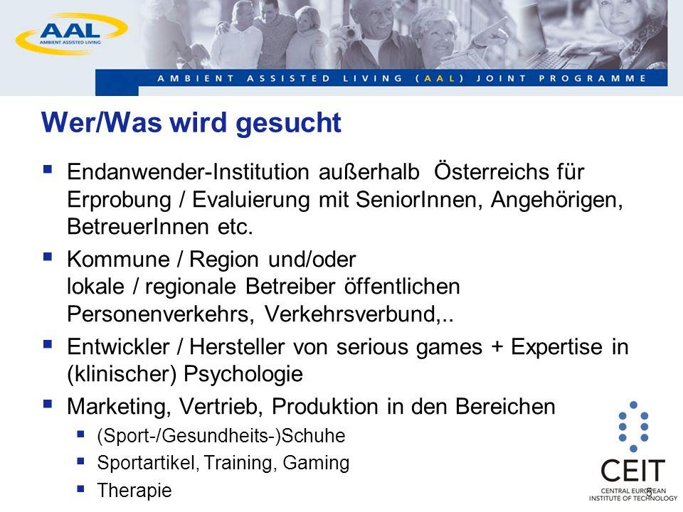 5 Wer/Was wird gesucht Endanwender-Institution außerhalb Österreichs für Erprobung / Evaluierung mit SeniorInnen, Angehörigen, BetreuerInnen etc.