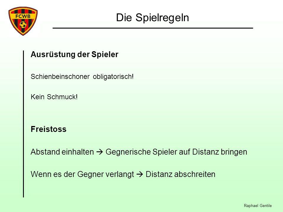 Raphael Gentile Die Spielregeln Ausrüstung der Spieler Schienbeinschoner obligatorisch.