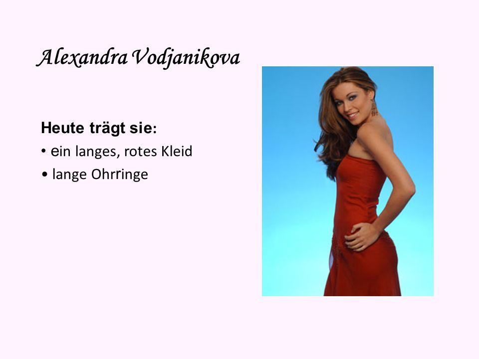 Alexandra Vodjanikova Vorname: Alexandra Nachname: Vodjanikova Alias: Alessandra Alores Geburtsdatum: 6. Oktober 1984 Sternzeichen: Waage Geburtsort: