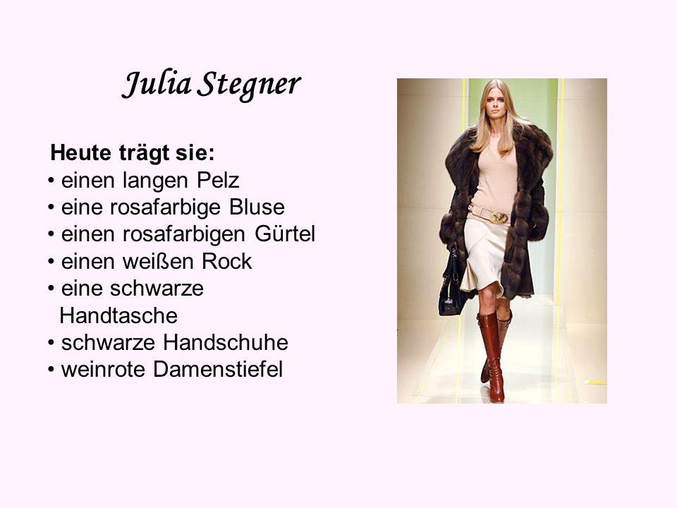 Julia Stegner Vorname: Julia Nachname: Stenger Geburtsdatum: 2. November 1984 Sternzeichen: Skorpion Geburtsort: Monachium Haarfarbe: blond Augenfarbe
