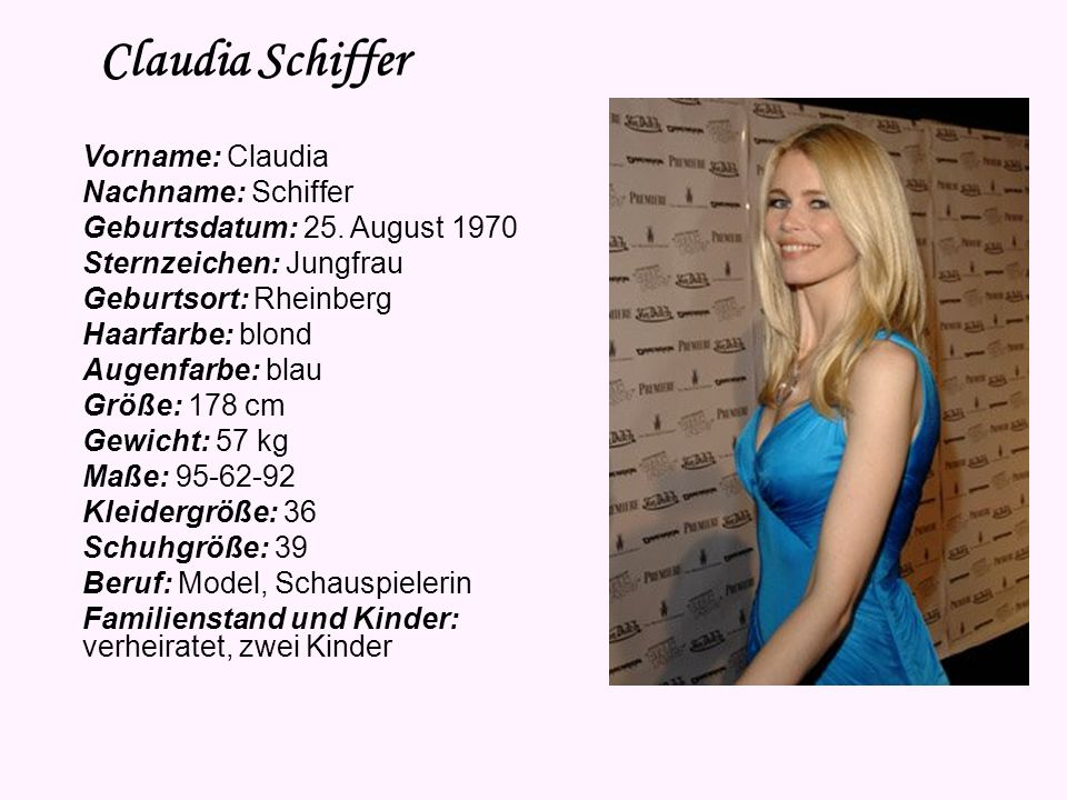 Claudia Schiffer Vorname: Claudia Nachname: Schiffer Geburtsdatum: 25.