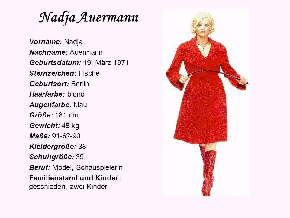 Nadja Auermann Vorname: Nadja Nachname: Auermann Geburtsdatum: 19.