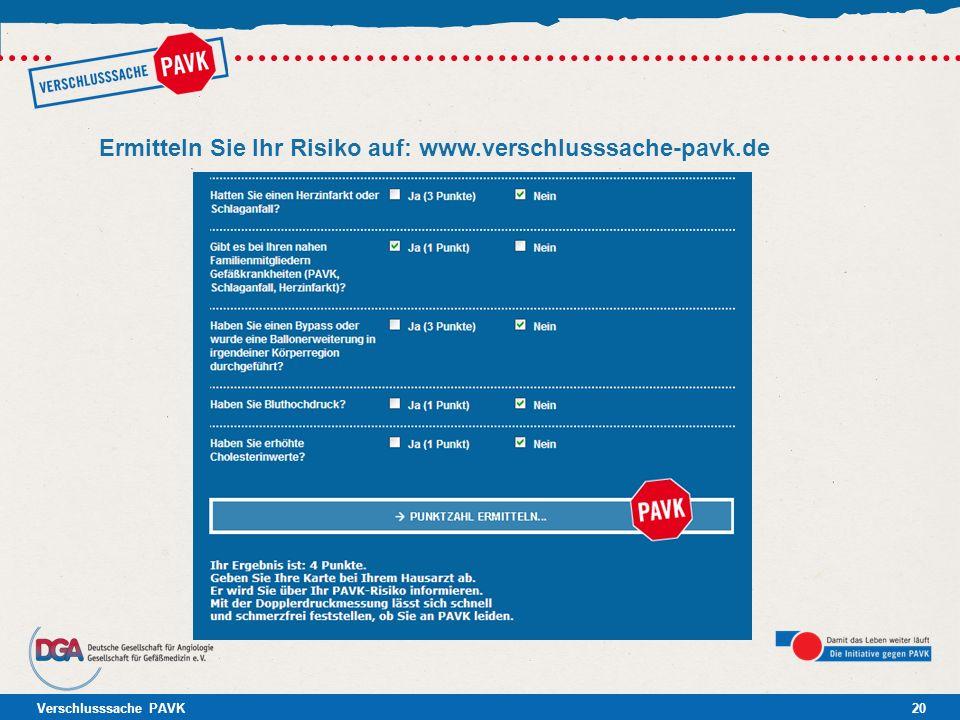 Verschlusssache PAVK20 Ermitteln Sie Ihr Risiko auf: www.verschlusssache-pavk.de