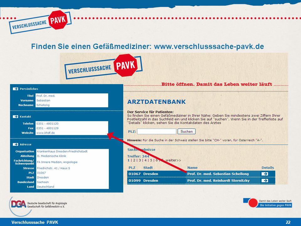 Verschlusssache PAVK22 Finden Sie einen Gefäßmediziner: www.verschlusssache-pavk.de