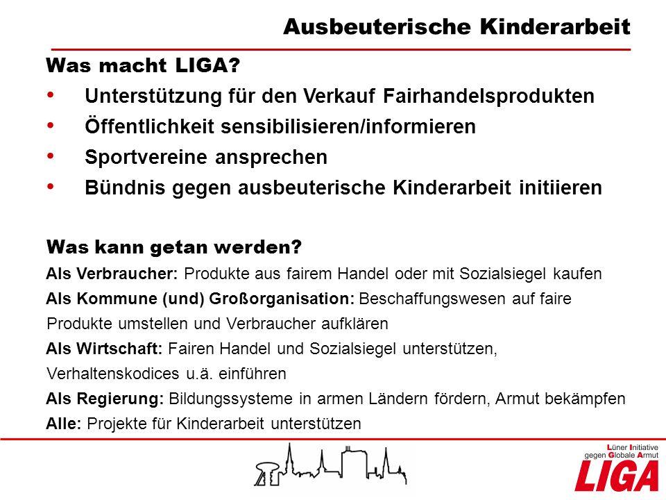 Was macht LIGA? Unterstützung für den Verkauf Fairhandelsprodukten Öffentlichkeit sensibilisieren/informieren Sportvereine ansprechen Bündnis gegen au